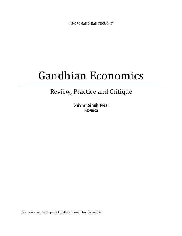 HS4570 GANDHIAN THOUGHT Gandhian Economics Review, Practice and Critique Shivraj Singh Negi HS07H022 Documentwrittenaspart...