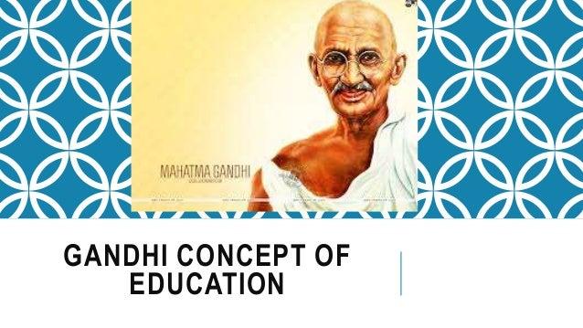 gandhi the educator Mahatma gandhi's contribution to education chaman lal banga, assistant professor (education), department of education, icdeol, himachal pradesh university shimla.