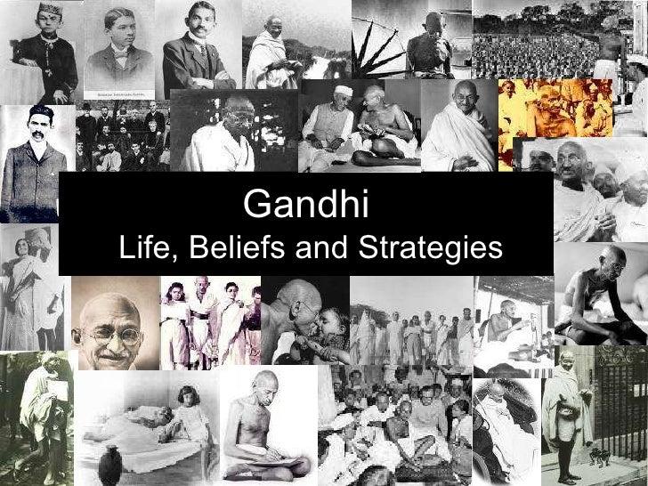 Gandhi's life beliefs and strategies
