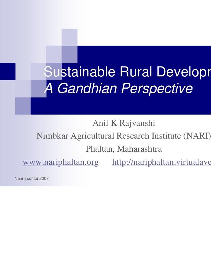Sustainable Rural Development              A Gandhian Perspective                    Anil K Rajvanshi     Nimbkar Agricult...