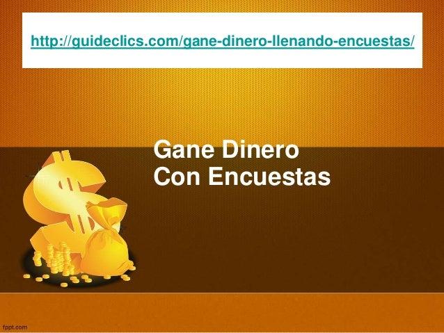 Gane Dinero Con Encuestas http://guideclics.com/gane-dinero-llenando-encuestas/