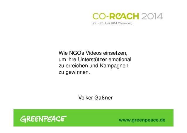 Wie NGOs Videos einsetzen, um ihre Unterstützer emotional zu erreichen und Kampagnen zu gewinnen. Volker Gaßner