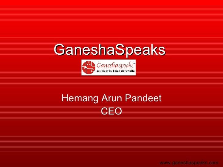 GaneshaSpeaks Hemang Arun Pandeet CEO www.ganeshaspeaks.com