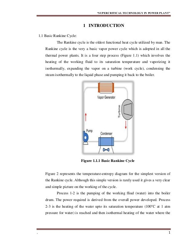 """""""SUPERCRITICAL TECHNOLOGY IN POWER PLANT"""" . 1 1 INTRODUCTION 1.1 Basic Rankine Cycle: The Rankine cycle is the oldest func..."""