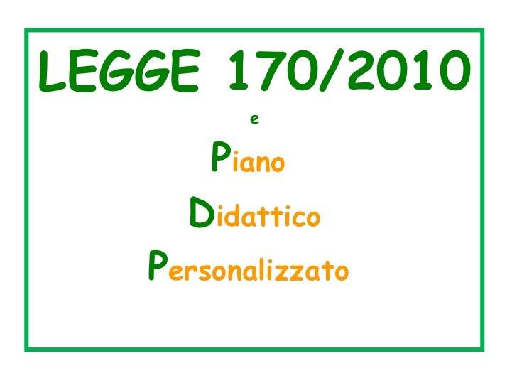 LEGGE 170/2010 e P iano  D idattico P ersonalizzato