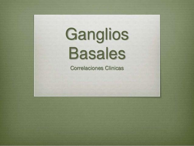Ganglios  Basales  Correlaciones Clinicas