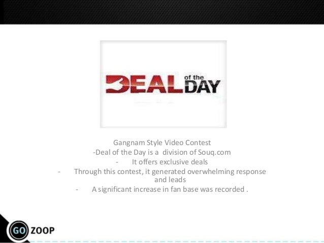 Gangnam Style Video Contest         -Deal of the Day is a division of Souq.com                 -    It offers exclusive de...