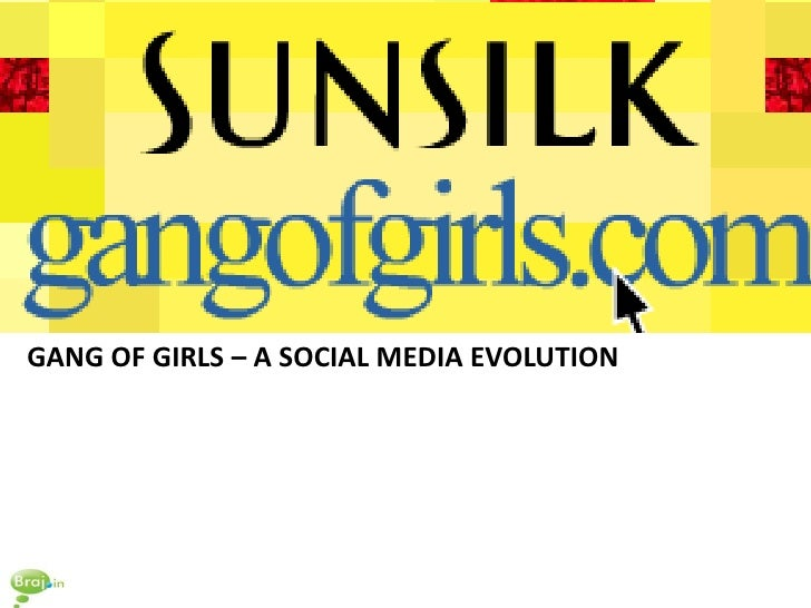 GANG OF GIRLS – A SOCIAL MEDIA EVOLUTION