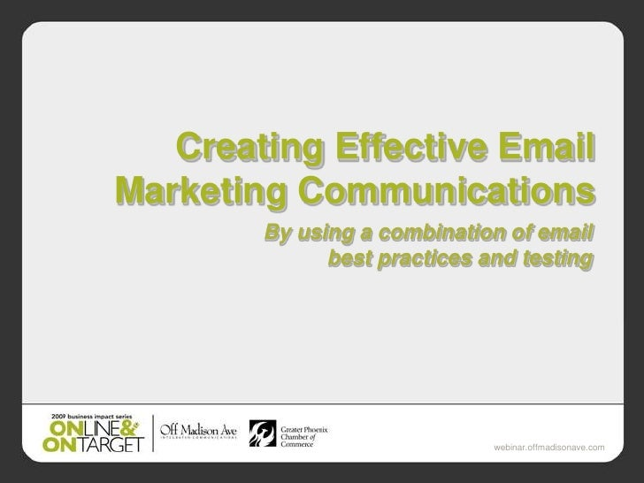 Creating Effective Email Marketing Communications         By using a combination of email               best practices and...
