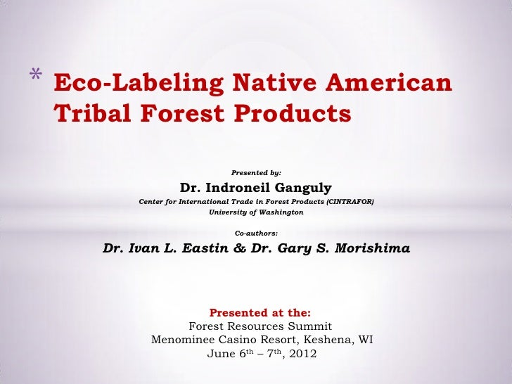 *   Eco-Labeling Native American    Tribal Forest Products                                   Presented by:                ...