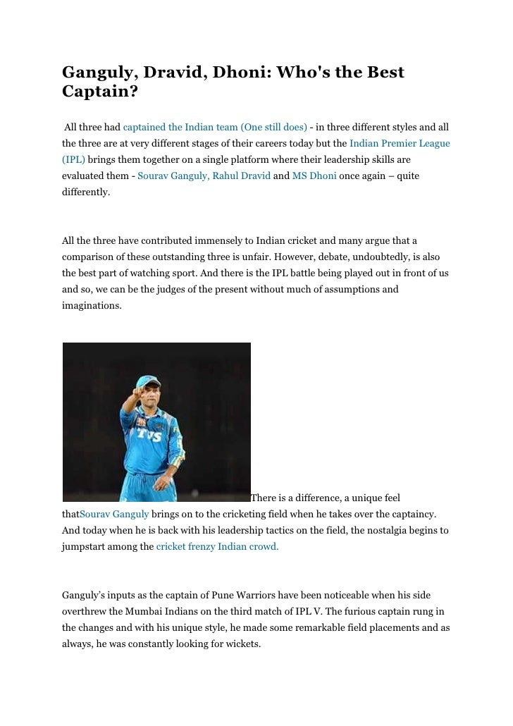 Ganguly  dravid, dhoni  who's the best captain