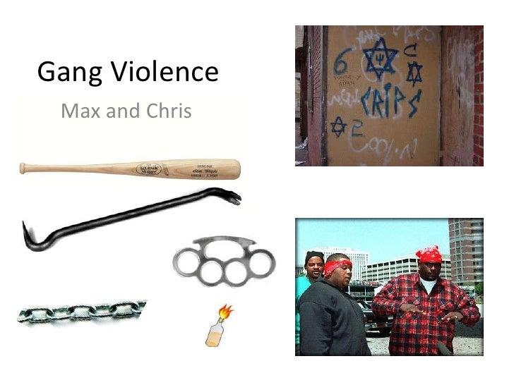 Gang Violence<br />Max and Chris<br />