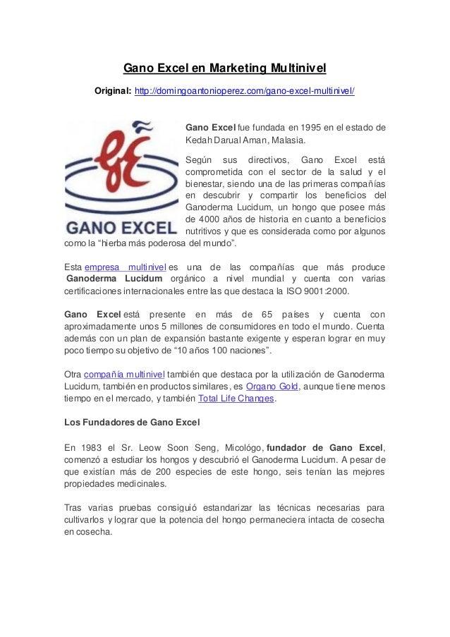 Gano Excel en Marketing MultinivelOriginal: http://domingoantonioperez.com/gano-excel-multinivel/Gano Excel fue fundada en...
