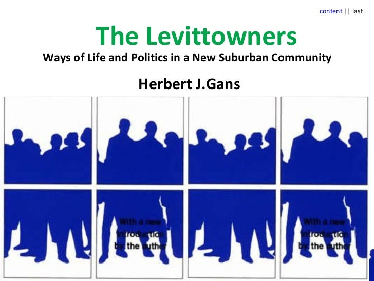 The Levittowners Ways of Life and Politics in a New Suburban Community Herbert J.Gans