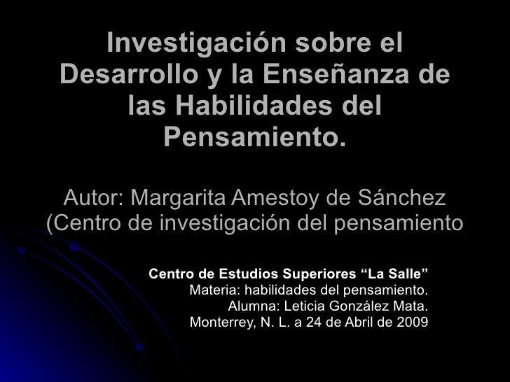 Investigación sobre el Desarrollo y la Enseñanza de las Habilidades del Pensamiento. Autor: Margarita Amestoy de Sánchez (...