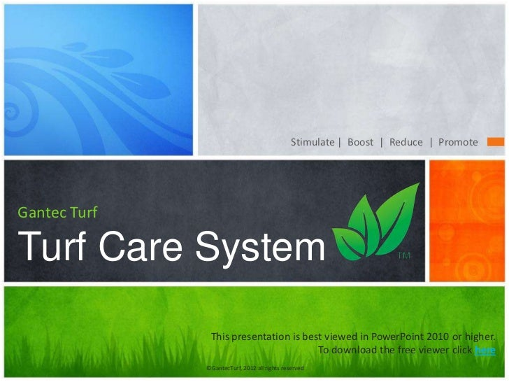Stimulate | Boost | Reduce | PromoteGantec TurfTurf Care System               This presentation is best viewed in PowerPoi...