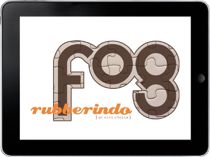 WWW. FOGCOMMUNICATION .COM                       Email: Hello@fogcommunication .comEmail: Rubberindo@fogcommunication .com...