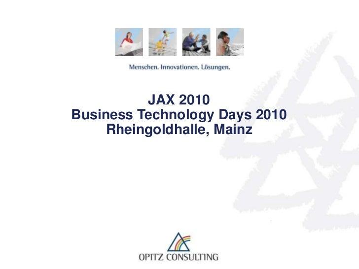 """JAX 2010Business Technology Days 2010     Rheingoldhalle, Mainz JAX2010 – Ganz Huxley: Schöne neue SOA-Welt auch für """"alte..."""