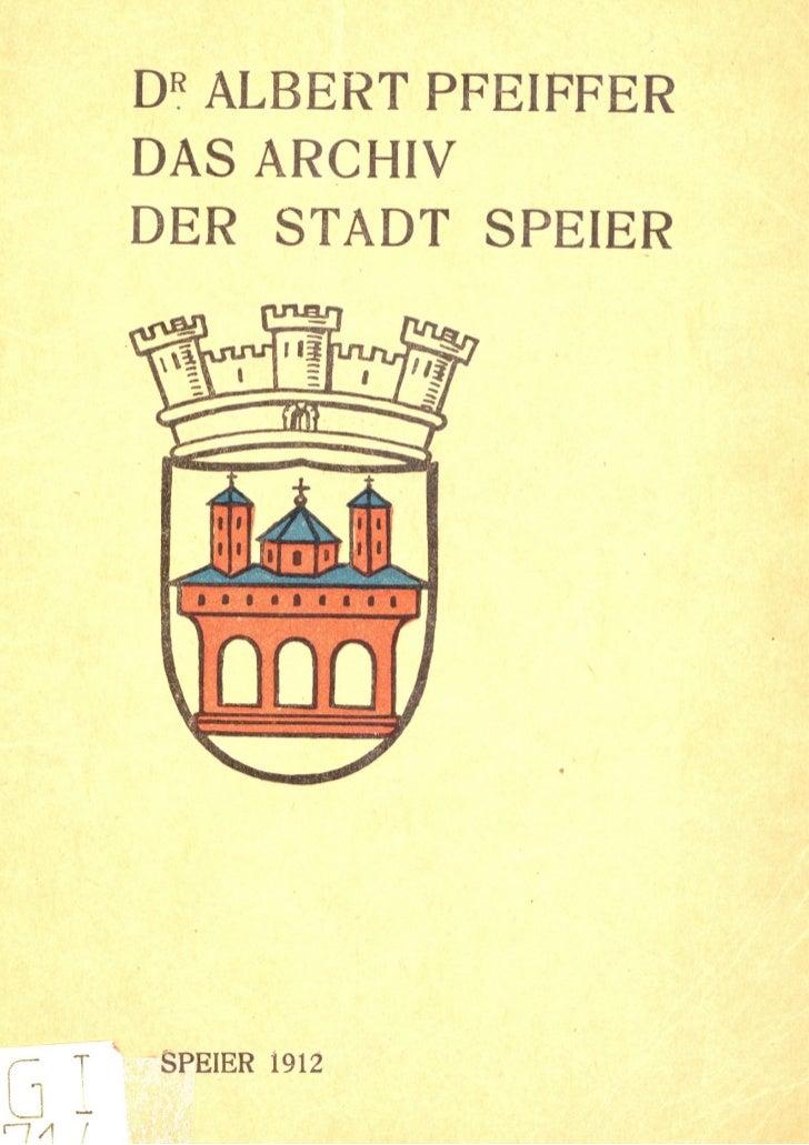 Albert Pfeiffer, Das Archiv der Stadt Speier, 1912