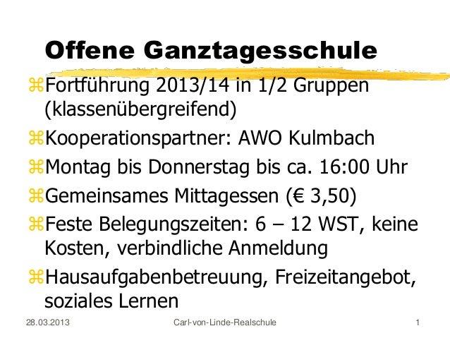 Offene GanztagesschuleFortführung 2013/14 in 1/2 Gruppen (klassenübergreifend)Kooperationspartner: AWO KulmbachMontag b...