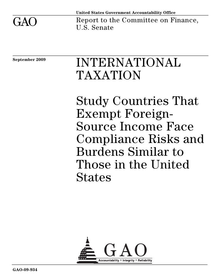 GAO 09 934 International Taxation  Study Countries That Exempt Foreign Source Income Face Compliance Risks And Burdens Similar To Those In The United States
