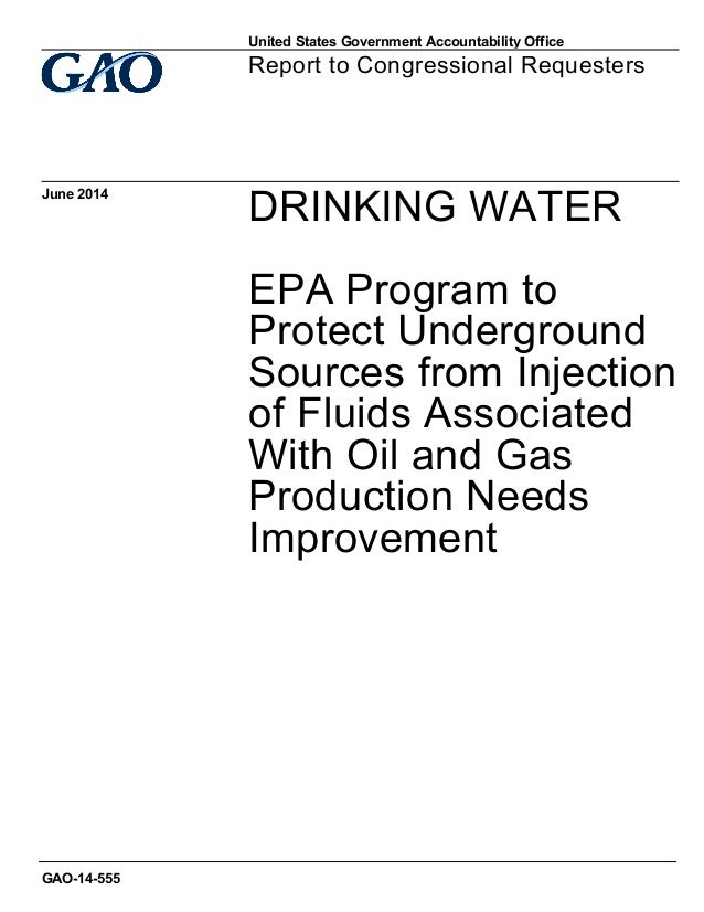 DRINKING WATER EPA Program to Protect Underground Sources from Injection of Fluids Associated With Oil and Gas Production ...