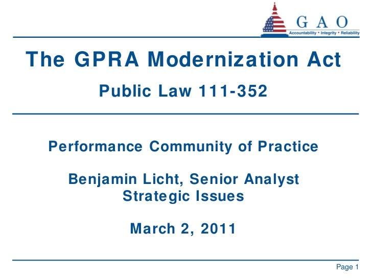 The GPRA Modernization Act Public Law 111-352 Performance Community of Practice Benjamin Licht, Senior Analyst Strategic I...
