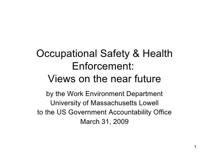 Occupational Safety & Health Enforcement:  Views on the near future by the Work Environment Department University of Massa...