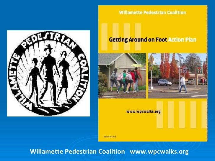 Willamette Pedestrian Coalition  www.wpcwalks.org