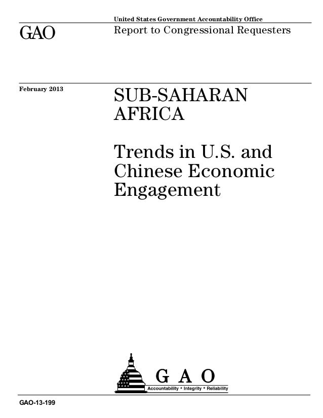 SUB-SAHARAN AFRICA Trends in U.S. and Chinese Economic Engagement Report to Congressional Requesters February 2013 GAO-13-...