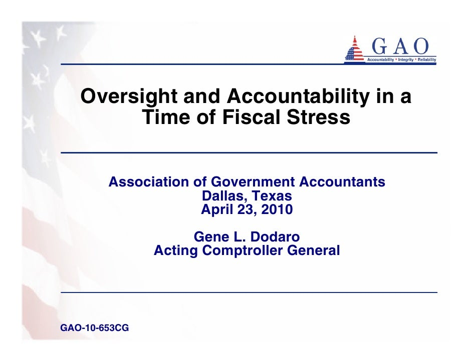 Oversight and Accountability in a         Time of Fiscal Stress          Association of Government Accountants            ...