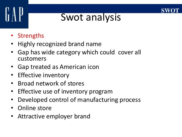 gap inc essay Essay about swot gap inc strength 1 gap inc  opened its first stores in serbia and ukraine because ukraine is the fastest growing retail market in eastern europe, while serbia has many young customer who enjoy shopping.