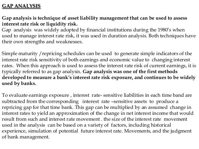 GAP ANALYSISGap analysis is technique of asset liability management ...