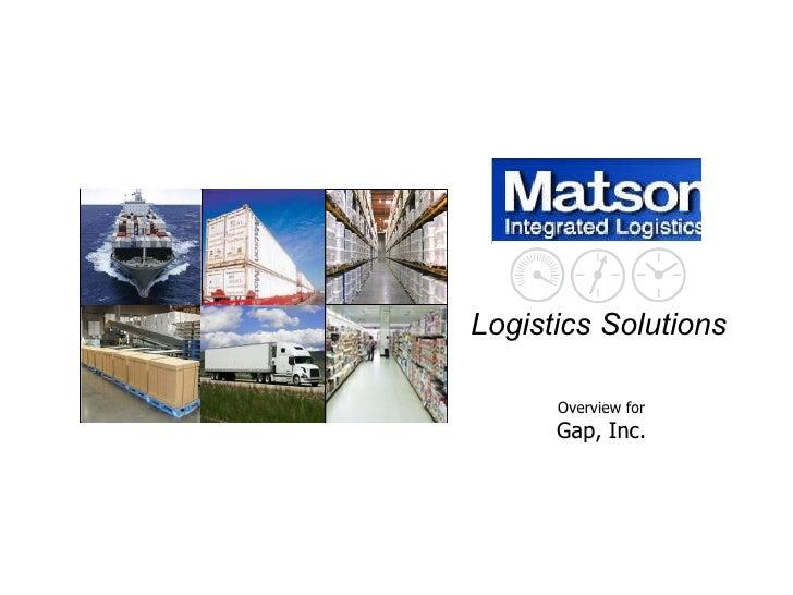 www.matson.com Logistics Solutions Overview for Gap, Inc.