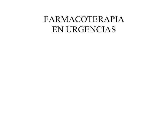 FARMACOTERAPIA EN URGENCIAS