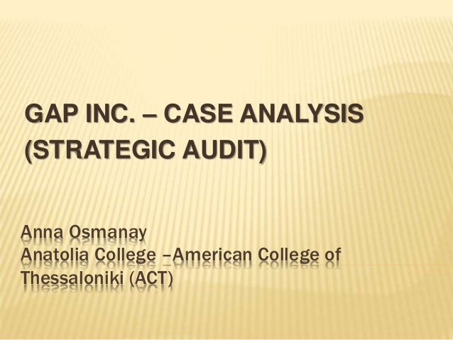 """strategic audit of the gap inc Those brands are """"gap, old navy, banana republic, piperlime, athleta and intermix brand names"""" (the gap, inc gap, inc marketline company profile, 2015) also, the company under its brands sells products such as apparel, accessories, and footwear."""