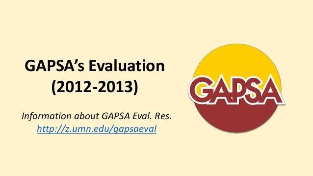 GAPSA's Evaluation  (2012-2013)Information about GAPSA Eval. Res.    http://z.umn.edu/gapsaeval