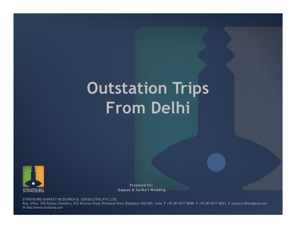 Outstation Trips  From Delhi          Prepared for:    Gappan & Sarika's Wedding