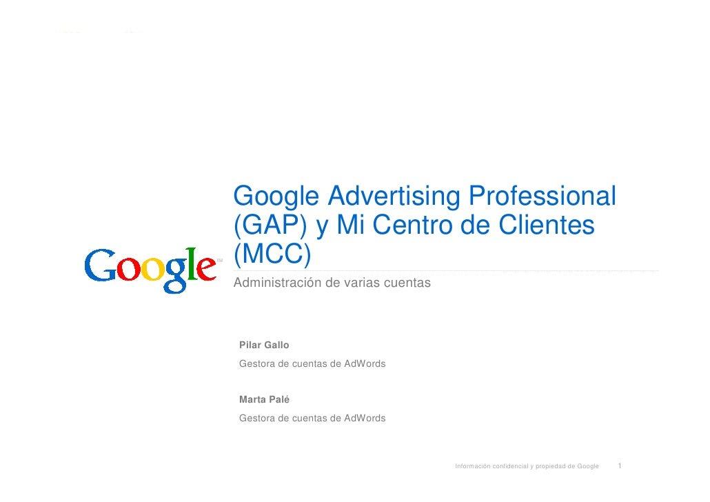 Google Advertising Professional (GAP) y Mi Centro de Clientes (MCC) Administración de varias cuentas    Pilar Gallo Gestor...