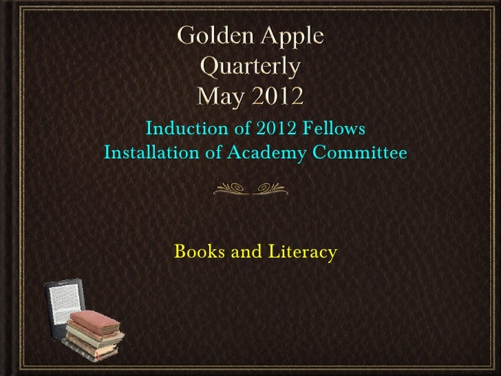Induction of 2012 FellowsInstallation of Academy Committee       Books and Literacy
