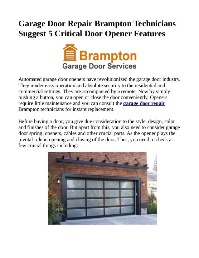Garage Door Repair Brampton Technicians Suggest 5 Critical Door Opener Features Automated garage door openers have revolut...