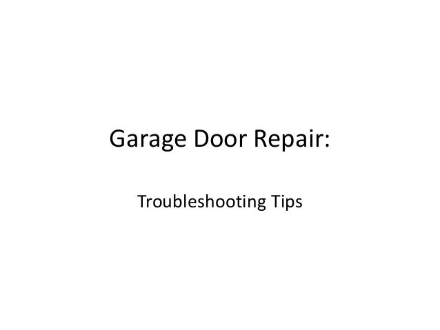 Garage Door Repair: Troubleshooting Tips
