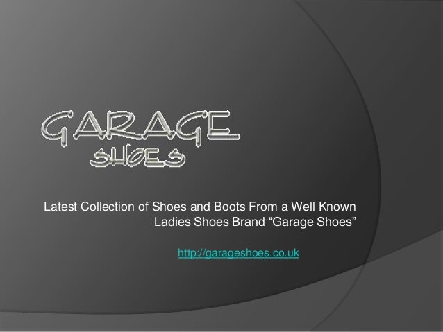 Garage Shoes - Latest Collection of Shoes and Boots