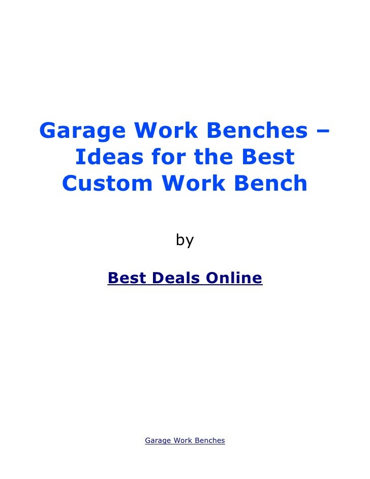Garage Work Benches – Ideas for the Best Custom Work Bench