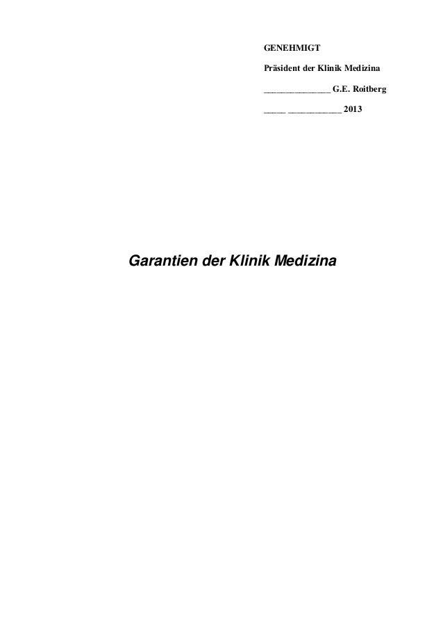GENEHMIGT Präsident der Klinik Medizina _______________ G.Е. Roitberg _____ ____________ 2013 Garantien der Klinik Medizina
