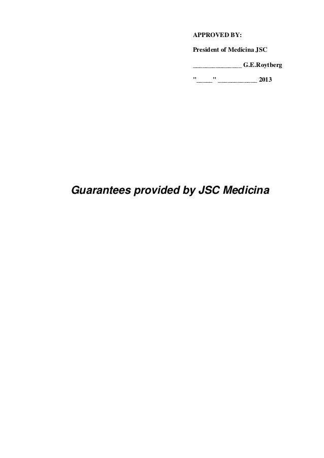 """APPROVED BY: President of Medicina JSC _______________ G.E.Roytberg """"_____"""" ____________ 2013 Guarantees provided by JSC M..."""