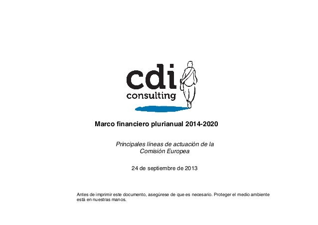 Marco financiero plurianual 2014-2020! 24 de septiembre de 2013! Principales líneas de actuación de la ! Comisión Europea! ...