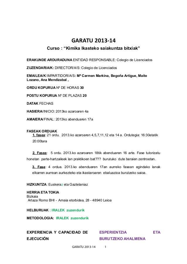 """GARATU 2013-14               Curso : """"Kimika Ikasteko saiakuntza bitxiak""""ERAKUNDE ARDURADUNA ENTIDAD RESPONSABLE: Colegio ..."""