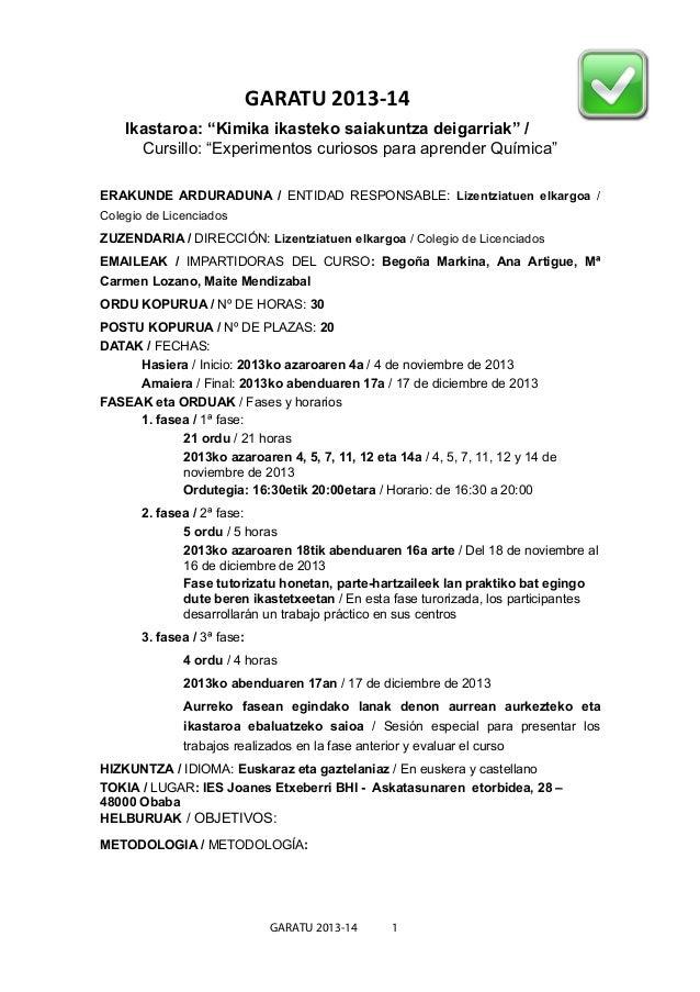 """GARATU 2013-14    Ikastaroa: """"Kimika ikasteko saiakuntza deigarriak"""" /      Cursillo: """"Experimentos curiosos para aprender..."""