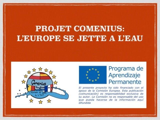 PROJET COMENIUS: L'EUROPE SE JETTE A L'EAU